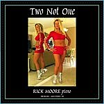 Rick Moore Two Not One