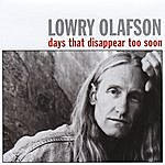 Lowry Olafson Days That Disappear Too Soon