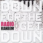 Radio Raheem Down For The Get Down