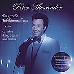 Peter Alexander Das Große Jubiläumsalbum - 50 Jahre Film, Musik Und Bühne