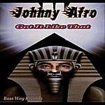 Johnny Afro Got It Like That: Reloaded