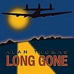 Alan Thomas Long Gone