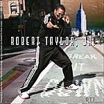Robert Taylor Break It Down