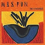 Mrs Fun No Ennui