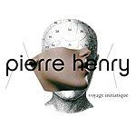 Pierre Henry Le Voyage Initiatique