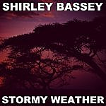 Shirley Bassey Stormy Weather