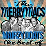 The Merry Macs Mairzy Doats - The Best Of