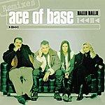 Ace Of Base Hallo Hallo (The Remixes)