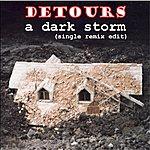 The Detours A Dark Storm (Remix) [Single Edit]