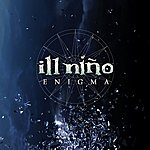 Ill Niño Enigma