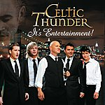 Celtic Thunder It's Entertainment!