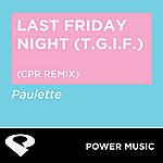 Paulette Last Friday Night (T.G.I.F) - Single