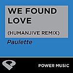 Paulette We Found Love - Single