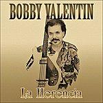 Bobby Valentin La Herencia