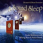 Dean Evenson A Sound Sleep: Guided Meditations With Relaxing Music & Nature Sounds