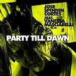 Jose Spinnin' Cortes Party Till Dawn (Feat. Vanessa Masciarelli)