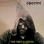 Spectre The True & Living