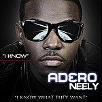 Adero Neely I Know
