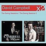 David Campbell The Swing Sessions / The Swing Sessions 2