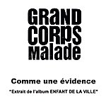 Grand Corps Malade Comme Une Evidence