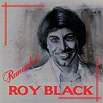 Roy Black Remember Roy Black