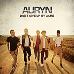 Auryn Don't Give Up My Game