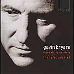 Lyric Bryars: String Quartets 1, 2 & 3