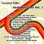 Andy Williams Greatest Hits: Andy Williams Vol. 1