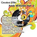 Andy Williams Greatest Hits: Andy Williams Vol. 2