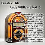 Andy Williams Greatest Hits: Andy Williams Vol. 3