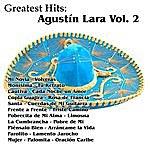 Agustín Lara Greatest Hits: Agustín Lara Vol. 2