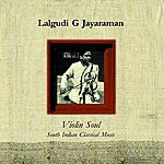 Lalgudi G. Jayaraman Violin Soul