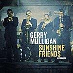 Gerry Mulligan Sunshine Friends