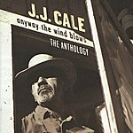 J.J. Cale Anyway The Wind Blows - The Anthology (2 Cd Set)