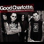 Good Charlotte Dance Floor Anthem (I Don't Wanna Be In Love)