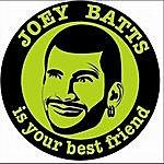 Joey Batts Is Your Best Friend