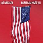 Lost Immigrants An Americana Primer: Vol. 1