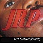Jr P Live Fast Die Happy
