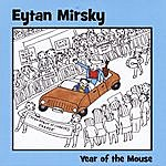 Eytan Mirsky Year Of The Mouse