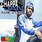 Chappa Jan Name A Call