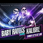 Baby Ranks Shorty Let's Get Low (Feat. Kalibre)
