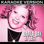 Darla Day At Last (Karaoke Version)