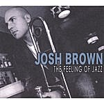 Josh Brown The Feeling Of Jazz