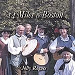 The Jolly Rogues 14 Miles To Boston