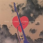 Mark Coleman Tunes With Love
