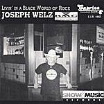 Joseph Welz Livin' In A Black & White World