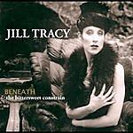 Jill Tracy Beneath: The Bittersweet Constrain