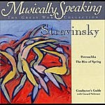 Gerard Schwarz Stravinsky Rite Of Spring, Petrouchka, Classical Musically Speaking