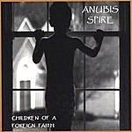 Anubis Spire Children Of A Foreign Faith