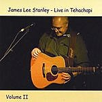 James Lee Stanley Live In Tehachapi, Vol. 2
